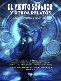 El viento soñador y otros relatos: Antología de fantasía y ciencia ficción