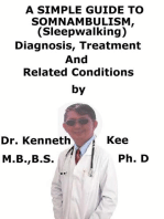 A Simple Guide To Somnambulism (Sleep Walking), Diagnosis, Treatment And Related Conditions