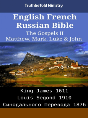 English French Russian Bible - The Gospels II - Matthew, Mark, Luke & John  by TruthBeTold Ministry and Joern Andre Halseth - Read Online