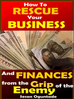 How to Rescue Your Business and Finances From The Grip Of The Enemy