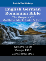 English German Romanian Bible - The Gospels VII - Matthew, Mark, Luke & John: Geneva 1560 - Menge 1926 - Cornilescu 1921