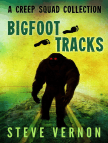 Bigfoot Tracks: A Creep Squad Collection: Tales of the Creep Squad
