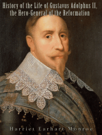 History of the Life of Gustavus Adolphus II., the Hero-General of the Reformation