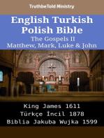 English Turkish Polish Bible - The Gospels II - Matthew, Mark, Luke & John: King James 1611 - Türkçe İncil 1878 - Biblia Jakuba Wujka 1599