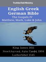 English Greek German Bible - The Gospels IV - Matthew, Mark, Luke & John