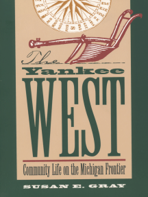 The Yankee West: Community Life on the Michigan Frontier