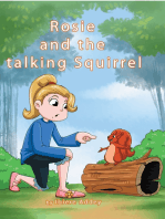 Rosie and the talking Squirrel