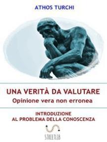 Una verità da valutare: opinione vera non erronea: Introduzione al problema della conoscenza