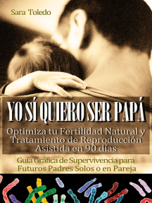 Yo Sí Quiero Ser Papá: Optimiza tu Fertilidad Natural y Tratamiento de Reproducción en 90 días.Guía Gráfica de Supervivencia para Futuros Padres Solos o en Pareja: 0meses, #2