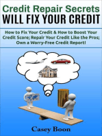 Credit Repair Secrets Will Fix Your Credit How to Fix Your Credit & How to Boost Your Credit Score; Repair Your Credit Like the Pros; Own a Worry-Free Credit Report!