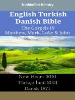 English Turkish Danish Bible - The Gospels IV - Matthew, Mark, Luke & John
