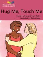 Hug Me, Touch Me