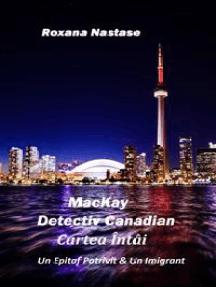MacKay - Detectiv Canadian Cartea Întâi: Un Epitaf Potrivit & Un Imigrant