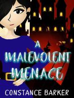 A Malevolent Menace