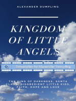"Screenplay for ""Kingdom of little angels, Story 1 - The King of Darkness, Santa Claus, disobedient little kids, Faith, Hope and Love"""
