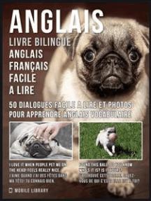 Anglais - Livre Bilingue Anglais Français Facile A Lire: 50 dialogues facile a lire et photos pour apprendre anglais vocabulaire