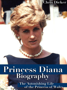 Princess Diana Biography: The Astonishing Life of the Princess of Wales