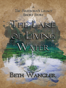 The Lake of Living Water: The Firstborn's Legacy, #0