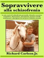 Sopravvivere alla schizofrenia
