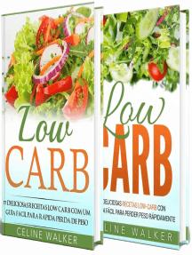 Low Carb: 154 Receitas Deliciosas e Saborosas: Kit 2 em 1