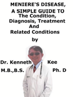 Meniere's Disease, A Simple Guide To The Condition, Diagnosis, Treatment And Related Conditions