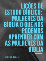 Lições de Estudo Bíblico: Mulheres da Bíblia O que nós podemos aprender com as mulheres da Bíblia