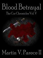Blood Betrayal (The Cor Chronicles, Vol. V)