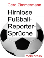 Hirnlose Fußball-Reportersprüche