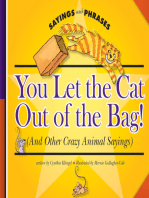 You Let the Cat Out of the Bag!