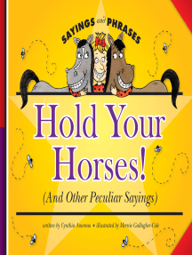 Hold Your Horses!: (And Other Peculiar Sayings)