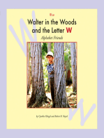 Walter in the Woods and the Letter W