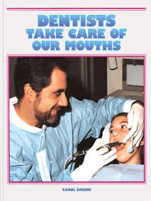 Dentists Care for Our Mouths