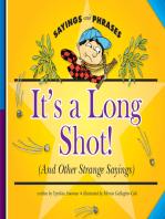 It's a Long Shot!