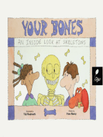 Your Bones--An Inside Look at Skeletons