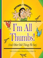 I'm All Thumbs!
