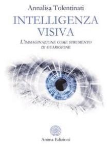 Intelligenza Visiva: L'immaginazione come strumento di guarigione