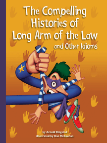 The Compelling Histories of Long Arm of the Law and Other Idioms