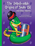 The Unbelievable Origins of Snake Oil and Other Idioms