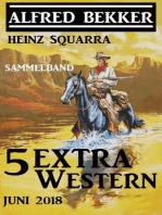 Sammelband 5 Extra Western Juni 2018