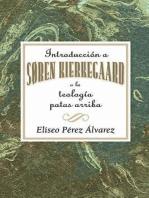 Introducción a Søren Kierkegaard, o la teología patas arriba AETH