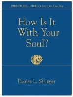 How Is It With Your Soul (Director Guide)