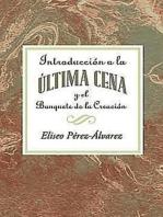 Introducción a la Última Cena y el Banquete de la Creación AETH: Introduction to the Last Supper Spanish AETH