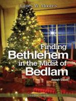 Finding Bethlehem in the Midst of Bedlam Leader Guide