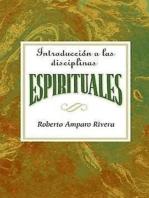 Introducción a las disciplinas espirituales AETH: Introduction to the Spiritual Disciplines Spanish AETH