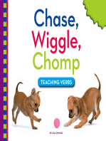 Chase, Wiggle, Chomp