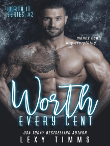 Worth Every Cent: Worth It Series, #2