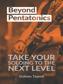 Beyond Pentatonics