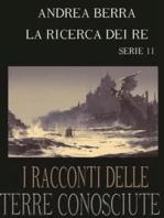 I racconti delle terre conosciute -La ricerca dei re - Serie 11 ( La città delle meraviglie)