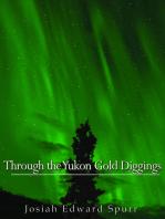 Through the Yukon Gold Diggings