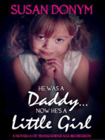 He Was a Daddy... Now He's a Little Girl